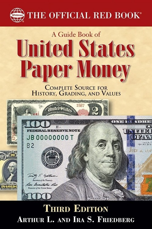 A Guide Book of United States Paper Money by Arthur L. and Ira S Friedburg